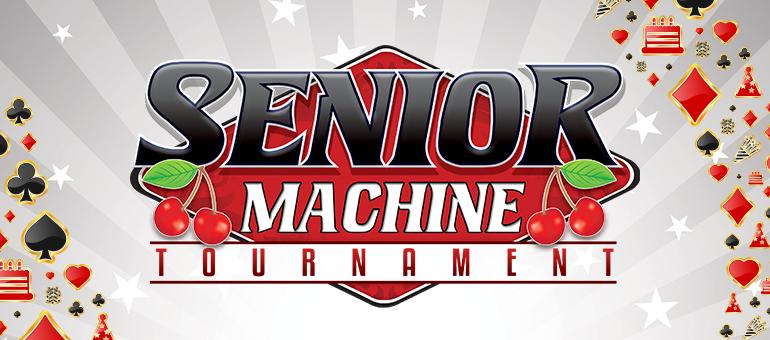 SENIOR MACHINE TOURNAMENT