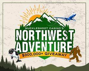 Northwest Adventure at Muckleshoot Casino