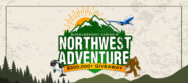 Northwest Adventure at Muckleshoot Casino