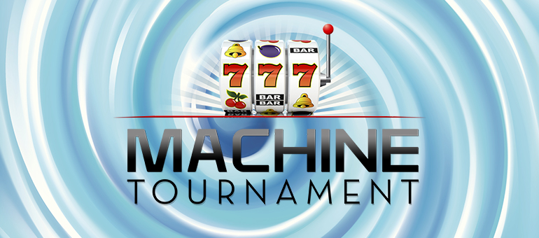 MACHINE TOURNAMENT
