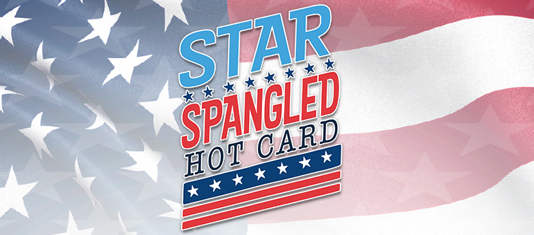 STAR SPANGLED HOT CARD